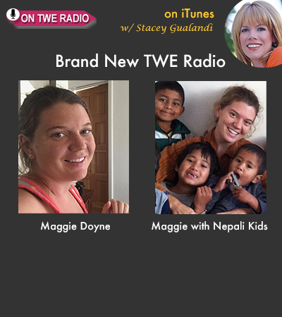 NEW TWE Radio: Changemaker Maggie Doyne On Her Groundbreaking Nepali School