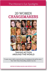 """20 Women Changemakers: Taking Action Around the World"" co-edited by The Women's Eye's Pamela Burke and Patricia Caso"