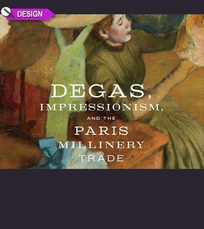 TWE DESIGN: Degas, Paris Fashion and Hat Exhibit Will Entertain and Inform
