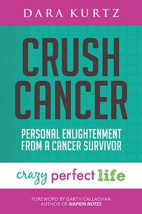 Crush Cancer book by Dara Kurtz