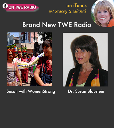 TWE RADIO: WomenStrong International Founder Dr. Susan Blaustein Launches Safe Cities for Women Campaign
