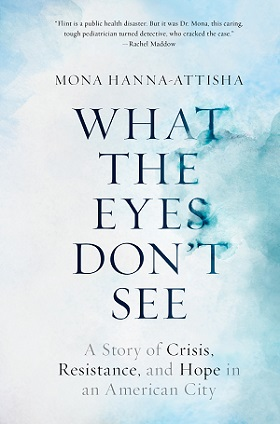 """What the Eyes Don't See"" book by Dr. Mona Hanna-Attisha/photo: Courtesy Dr. Mona Hanna-Attisha/One World"