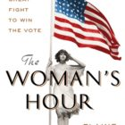"TWE RADIO: ""The Woman's Hour"" Author Elaine Weiss On the Dramatic Battle for the Right to Vote"