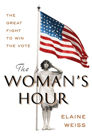 The Woman's Hour by Elaine Weiss/Cover Photo
