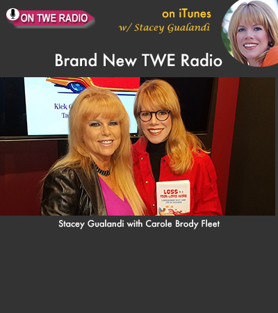 TWE RADIO: Carole Brody Fleet On Loss, Widowhood and Taking Your Life Back