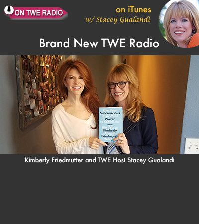 TWE RADIO: Author Kimberly Friedmutter On Tapping Into Your Subconscious Power